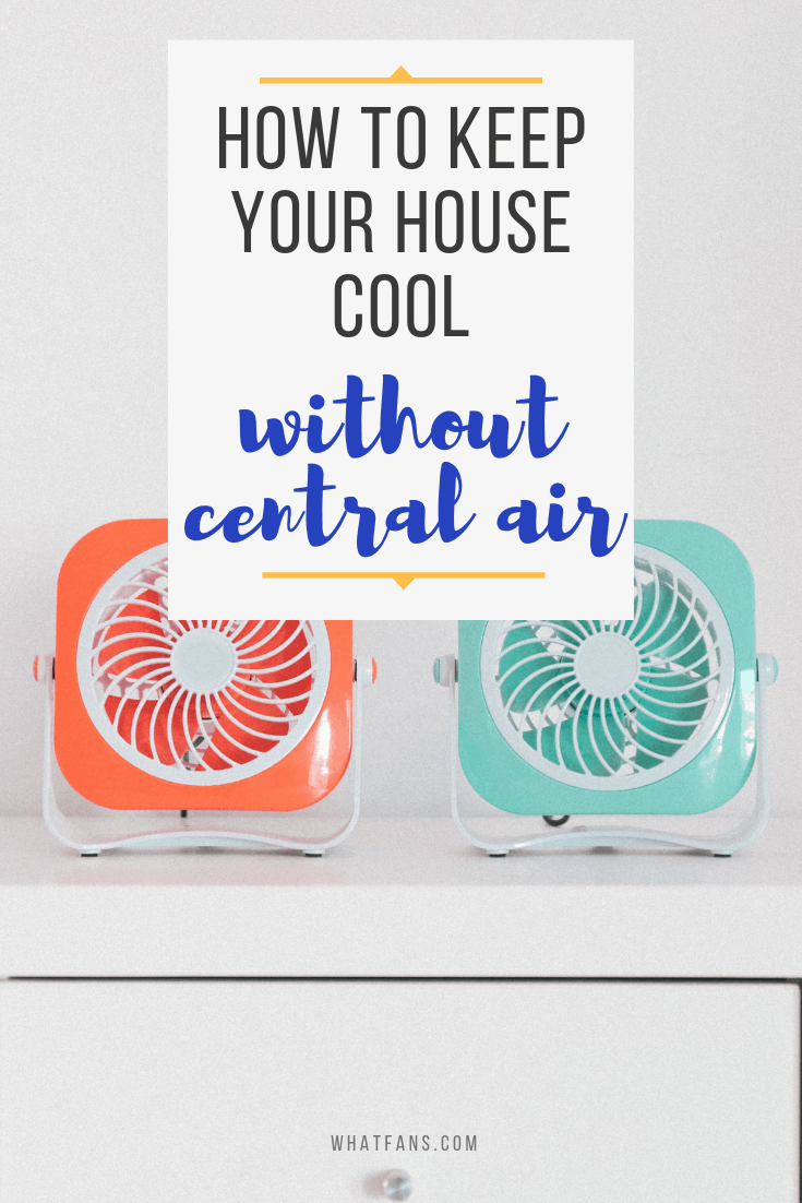 How To Cool A House Without Ac Guide 2019 Whatfans With Julie