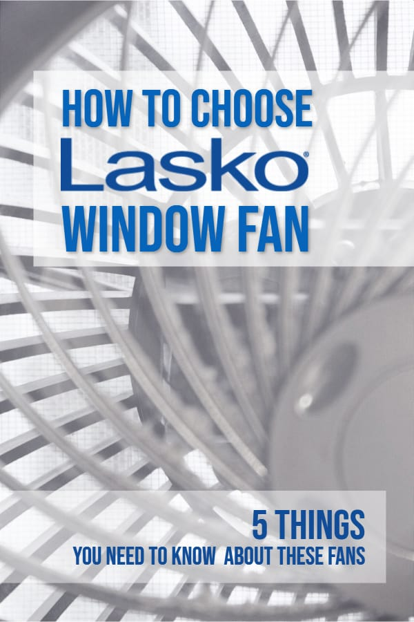 How to choose Lasko windows fan? 5 things you need to know about